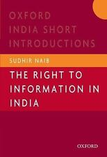The Right to Information in India Oxford India Short Introductions)