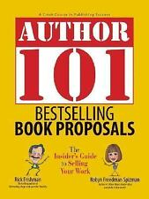 Author 101:Bestselling Book Proposals:The Insider's Guide to Selling Your Wo:NEW