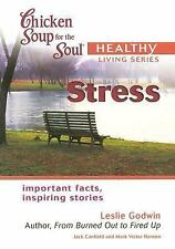 Chicken Soup for the Soul Healthy Living Series: Stress: important facts, inspi
