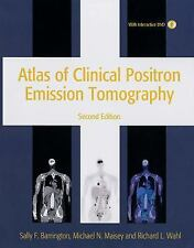 Atlas of Clinical Positron Emission Tomography by Michael N. Maisey, Richard...