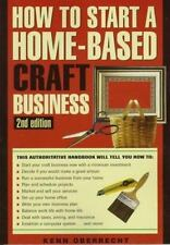 HOW TO START A HOMEBASED CRAFTS BUSINESS, 2nd Edition