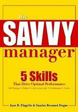 The Savvy Manager: 5 Skills That Drive Optimal Performance