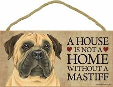 A House Is Not A Home MASTIFF Dog 5x10 Wood SIGN Plaque USA Made