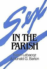 Sex in the Parish by Karen Lebacqz and Ronald G. Barton (1991, Paperback)