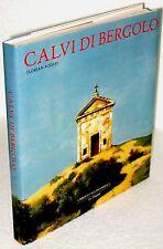 GREGORIO CALVI DI BERGOLO - CATALOGO COMPLETO DELLE OPERE - 1°ed. 2003