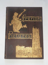 FRENCH PICTURES IN PEN & PENCIL: France / History / Seine / Normandy / Alps 1878