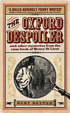 The Oxford Despoiler: And Other Mysteries by Gary Dexter - New Book