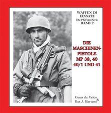 DIE MASCHINENPISTOLE MP 38 40 40/1 UND 41 Modelle Typen Geschichte Modelle Buch