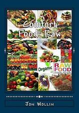 Comfort Food: Raw : Purity Without Limits by Jon Wollin (2014, Paperback)
