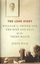 The Long Night: William L. Shirer and the Rise and Fall of the Third Reich by W