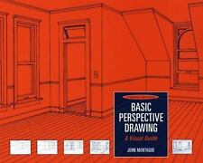 Basic Perspective Drawing: A Visual Guide by John Montague