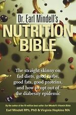 Dr. Earl Mindell's Nutrition Bible: The straight skinny on fad diets, good carbs