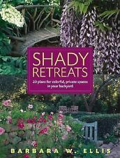 Shady Retreats: 20 Plans for Colorful, Private Spaces in Your Backyard