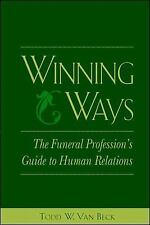 Winning Ways: The Funeral Profession's Guide to Human Relations, Todd W. Van Bec