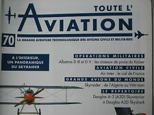 TOUTE L'AVIATION 70 AIR INTER / SKYRAIDER / ALBATROS DIII ET D IV / DOUGLAS