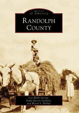 Images of America: Randolph County by Wyner S. Phillips, Lois Walls George...