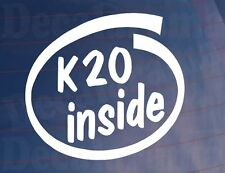 K20 INSIDE Car/Window/Bumper Sticker - Ideal For Honda Civic/Accord/Integra