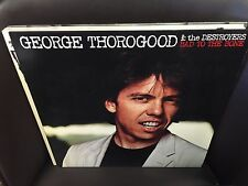 George Thorogood & the Destroyers Bad to the Bone vinyl LP NM 1982 EMI/Rounder