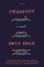 Friendship by Emily Gould (2015, Paperback)