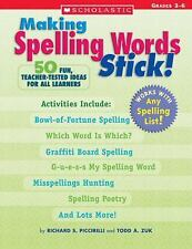 Making Spelling Words Stick!: 50 Fun, Teacher-Tested Ideas for All Learners
