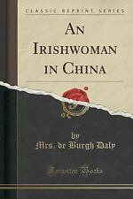An Irishwoman in China (Classic Reprint) by De Burgh Daly (2015, Paperback)