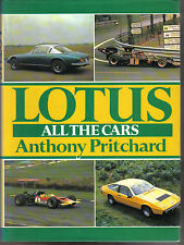 Lotus All the Cars by Pritchard from Mk 1 to the F1 102 & the New Elan Pub. 1990