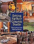 Setting Up Your Ceramic Studio: Ideas & Plans from Working Artists (A Lark Ceram