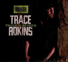 TRACE ADKINS - PROUD TO BE HERE (DELUXE EDITION) - CD - NEW