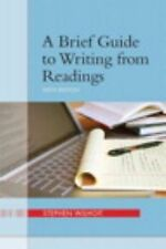 A Brief Guide to Writing from Readings (6th Edition) by Wilhoit, Stephen, Good B
