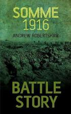 Battle Story: Somme 1916 10 by Andrew Robertshaw (2016, Paperback)