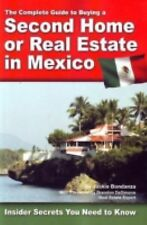 The Complete Guide to Buying a Second Home or Real Estate in Mexico : Insider...