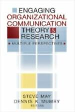 Engaging Organizational Communication Theory and Research: Multiple Perspectives