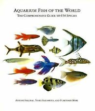Aquarium Fish of the World: The Comprehensive Guide to 650 Species