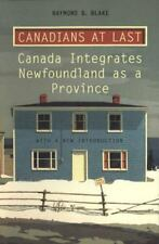 Canadians at Last: The Integration of Newfoundland as a Province-ExLibrary