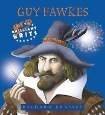 Brilliant Brits: Guy Fawkes 7 by Richard Brassey (2005, Paperback)