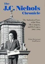 The J. C. Nichols Chronicle: The Authorized Story of the Man and His C-ExLibrary
