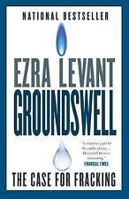 Groundswell : The Case for Fracking, Ezra Levant, Very Good Book