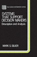 Systems That Support Decision Makers: Description and Analysis (John Wiley Serie