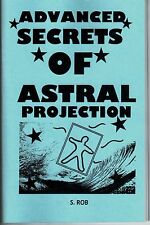 ADVANCED SECRETS OF ASTRAL PROJECTION book by S. Rob 48 pages