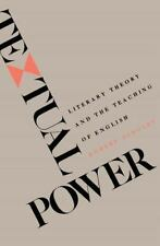 Textual Power: Literary Theory and the Teaching of English by Scholes, Robert