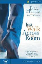 Just Walk Across the Room Participant's Guide: Four Sessions on Simple Steps Poi