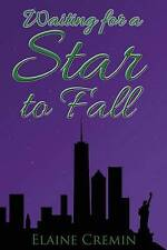 Waiting for a Star to Fall by Cremin, Elaine -Paperback