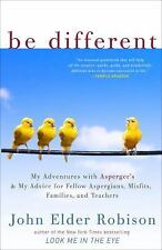 EXTRAS SHIP FREE Robison, John Elder,Be Different: My Adventures with Asperger's