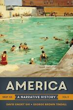 America : A Narrative History by David E. Shi and George Brown Tindall (2016,...