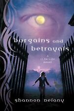 13 to Life Ser.: Bargains and Betrayals : A 13 to Life Novel 3 by Saoirse...