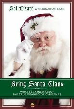 Being Santa Claus: What I Learned about the True Meaning of Christmas - Lizard,