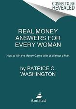 Real Money Answers for Every Woman : How to Win the Money Game with or...