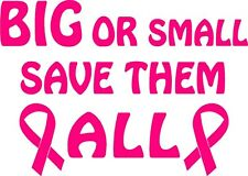 PINK Vinyl Decal Big or small save them all breast boobs cancer sticker truck