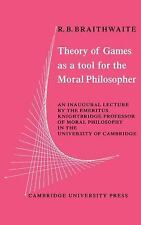 Theory of Games as a Tool for the Moral Philosopher by R.B. Braithwaite and...