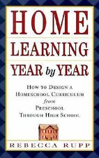 HOME LEARNING YEAR BY YEAR How to Design A Homeschool Curric Preschool thru 12th